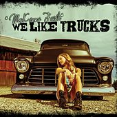 Play & Download We Like Trucks by McKenna Faith | Napster
