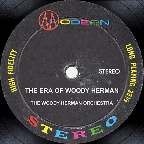 Play & Download The Era Of Woody Herman by Woody Herman | Napster