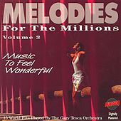Play & Download Melodies For The Millions Part 3 by Various Artists | Napster