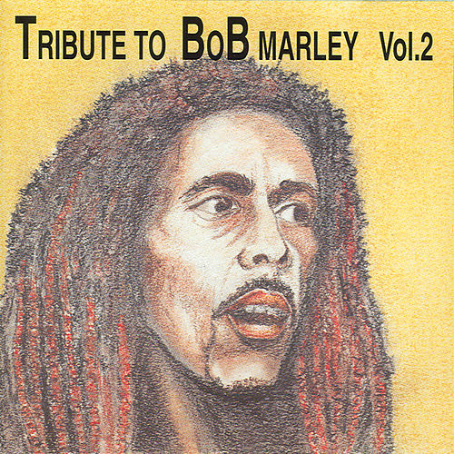 Play & Download Tribute To Bob Marley Vol 2 by Various Artists | Napster