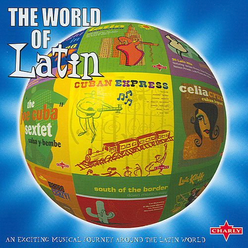 Play & Download The World Of Latin by Various Artists | Napster