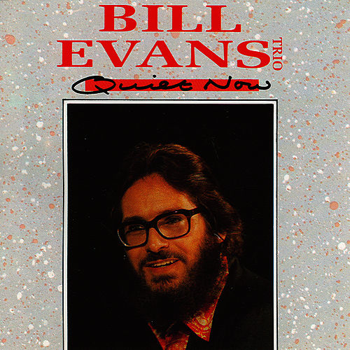 Play & Download Quiet Now by Bill Evans | Napster