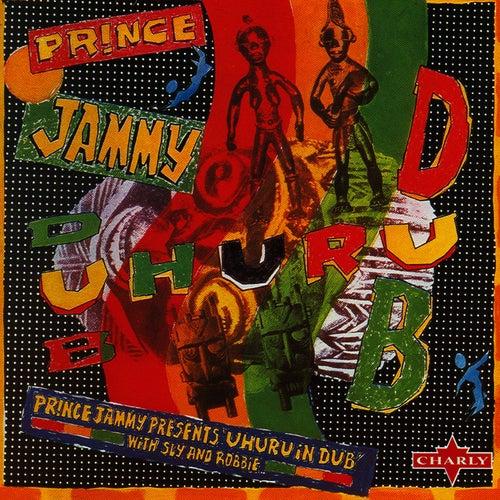 Prince Jammy Presents Uhuru In Dub by Sly and Robbie