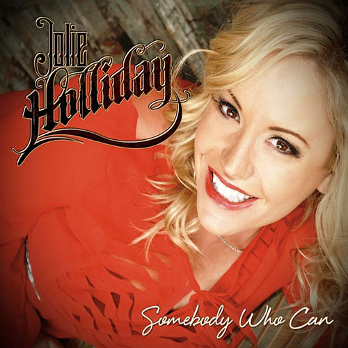 Play & Download Somebody Who Can by Jolie Holliday | Napster