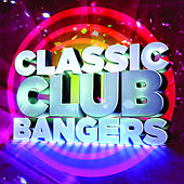 Play & Download Classic Club Bangers (Continuous DJ Mix) by Various Artists | Napster