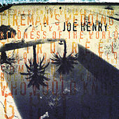 Play & Download Kindness Of The World by Joe Henry | Napster