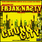 Play & Download Crunk City VOL 1 by Freak Nasty | Napster