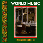 Play & Download Irish Drinking Songs by World Music | Napster