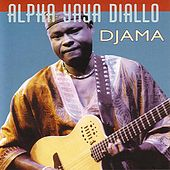 Play & Download Djama by Alpha Yaya Diallo | Napster