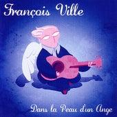 Play & Download Dans La Peau D'un Ange by François Ville | Napster