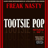 Play & Download Tootsie Pop by Freak Nasty | Napster
