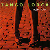 Play & Download Mujer Sola by Tango Lorca | Napster
