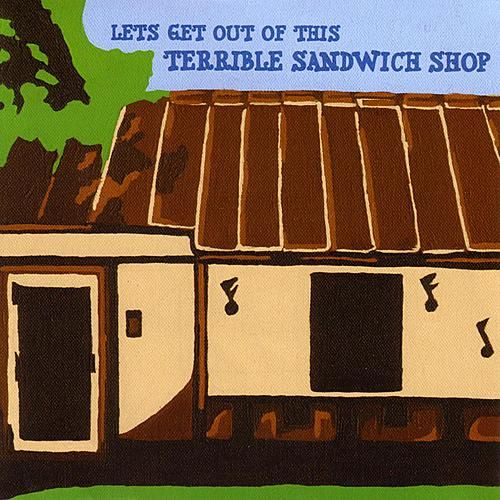 Play & Download Lets Get Out Of This Terrible Sandwich Shop by Lets Get Out Of This Terrible Sandwich Shop | Napster