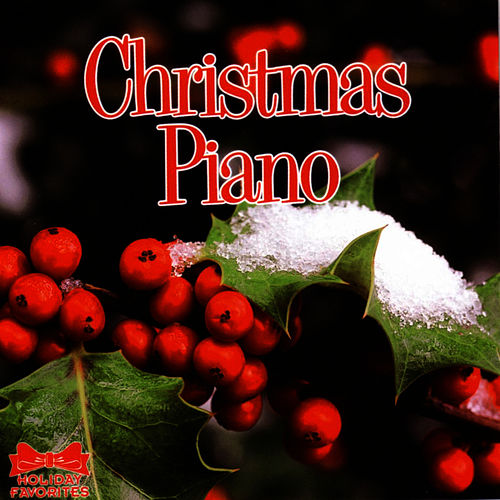 Play & Download Christmas Piano by Holiday Favorites Series | Napster