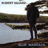 Blue Mountain by Robert Hazard