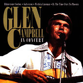 Glen Campbell In Concert by Glen Campbell