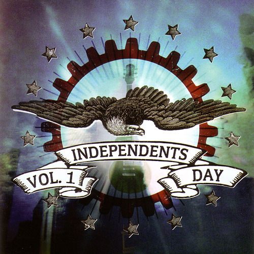 Independents Day Vol. 1 by Various Artists