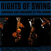 Rights Of Swing by Phil Woods