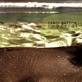 Play & Download Imperial by Robin Guthrie | Napster