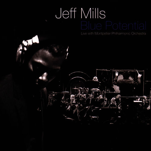 Play & Download Blue Potential - Live with Montpelier Philharmonic Orchestra by Jeff Mills | Napster