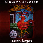 Play & Download Alabama Chicken by Sean Hayes | Napster