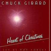 Play & Download Heart Of Christmas by Chuck Girard | Napster