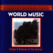 Play & Download Songs And Dances Of The Azores by World Music | Napster
