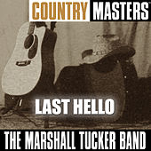 Play & Download Country Rock Masters: Last Hello by The Marshall Tucker Band | Napster