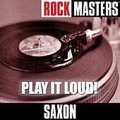 Rock Masters: Play It Loud! by Saxon