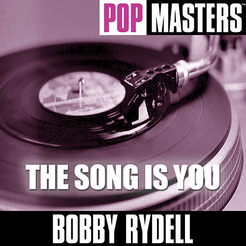 Play & Download Pop Masters: The Song Is You by Bobby Rydell | Napster