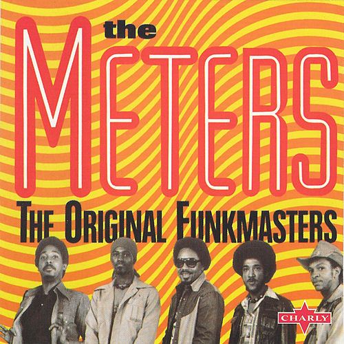 Play & Download The Original Funkmasters by The Meters | Napster