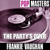 Play & Download Pop Masters: The Party's Over by Frankie Vaughan | Napster