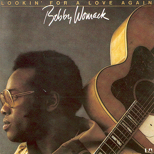 Lookin For A Love Again by Bobby Womack