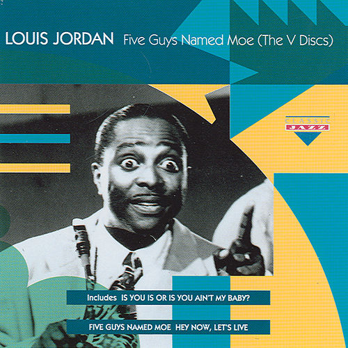 Play & Download Five Guys Named Moe (The V Discs) by Louis Jordan | Napster