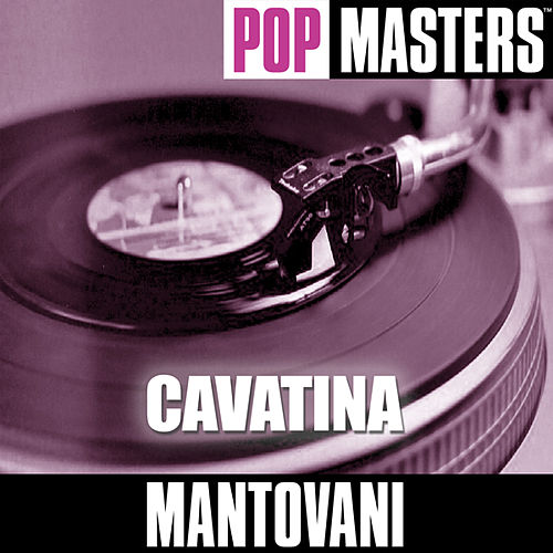 Play & Download Pop Masters: Cavatina by Mantovani | Napster