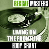 Play & Download Reggae Masters: Living On The Frontline by Eddy Grant | Napster