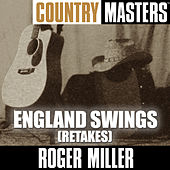 Country Masters: England Swings (Retakes) by Roger Miller