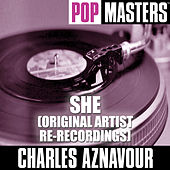 Play & Download Pop Masters: She (Original Artist Re-Recordings) by Charles Aznavour | Napster