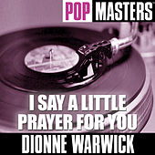 Play & Download Pop Masters: I Say A Little Prayer For You by Dionne Warwick | Napster