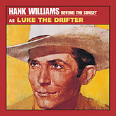 Play & Download Beyond The Sunset by Hank Williams | Napster