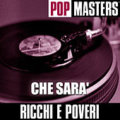 Play & Download Pop Masters: Che Sara' by Ricchi E Poveri | Napster