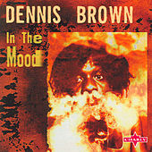 Play & Download In The Mood by Dennis Brown | Napster