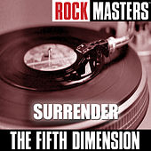 Rock Masters: Surrender by The 5th Dimension