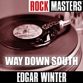 Rock Masters: Way Down South by Edgar Winter