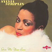Give Me Your Love by Sylvia Striplin