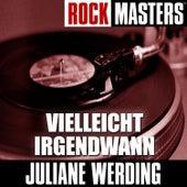 Play & Download Rock Masters: Vielleicht Irgendwann by Juliane Werding | Napster