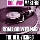 Play & Download Doo Wop Masters: Come Go With Me by The Dell-Vikings | Napster