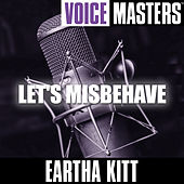 Play & Download Voice Masters: Let's Misbehave by Eartha Kitt | Napster