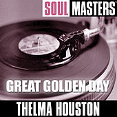 Play & Download Soul Masters: Great Golden Day by Thelma Houston | Napster