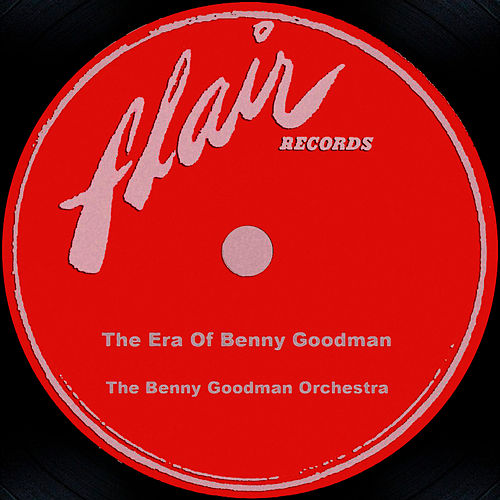 Play & Download The Era Of Benny Goodman by Benny Goodman | Napster